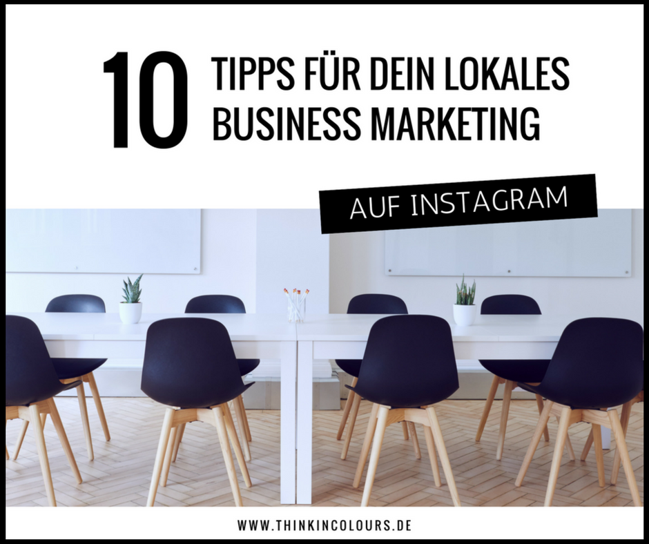 10 Tipss für dein lokales Business Marketing auf Instagram